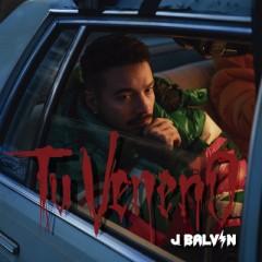 Tu Veneno - J Balvin
