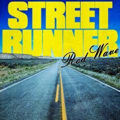 Street Runner - Rod Wave
