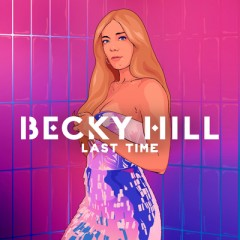 Last Time - Becky Hill