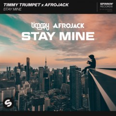 Stay Mine - Timmy Trumpet & Afrojack