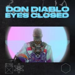 Eyes Closed - Don Diablo