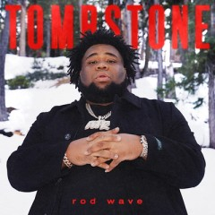 Tombstone - Rod Wave