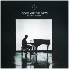 Gone Are The Days - Kygo feat. James Gillespie