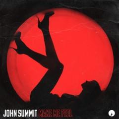 Make Me Feel - John Summit
