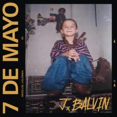 7 De Mayo - J Balvin