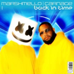 Back In Time - Marshmello & Carnage