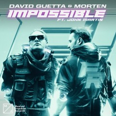Impossible - David Guetta & MORTEN feat. John Martin