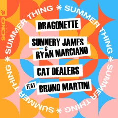 Summer Thing - Dragonette, Sunnery James, Ryan Marciano & Cat Dealers feat. Bruno Martini