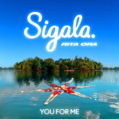 You For Me - Sigala & Rita Ora