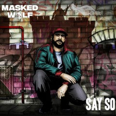 Say So - Masked Wolf