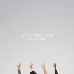 Off Of My Mind - Icona Pop & VIZE