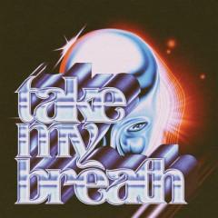 Take My Breath - Weeknd