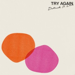 Try Again - DallasK feat. Lauv
