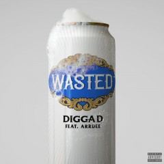 Wasted - Digga D feat. ArrDee