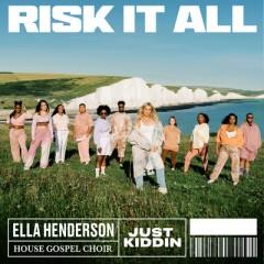 Risk It All - Ella Henderson & House Gospel Choir feat. Just Kiddin