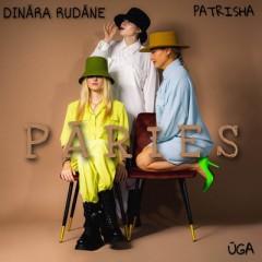 Pāries - Patrisha & Dināra Rudāne & Ūga