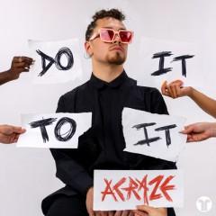 Do It To It - ACRAZE feat. Cherish