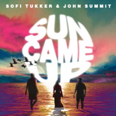 Sun Came Up - SOFI TUKKER & John Summit