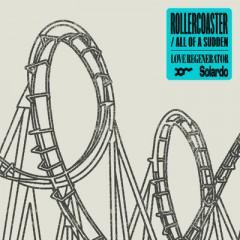 Rollercoaster - Love Regenerator & Solardo