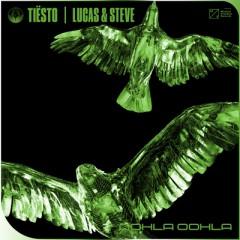 Oohla Oohla - Tiesto feat. Lucas & Steve