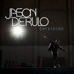 Breathing - Jason Derulo
