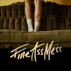 Fine Ass Mess - Mr Probz