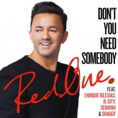 Don't You Need Somebody - Redone feat. Enrique Iglesias & R City & Serayah & Shaggy