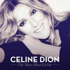 The Show Must Go On - Celine Dion Feat. Lindsey Stirling