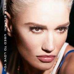 Use To Love You - Gwen Stefani