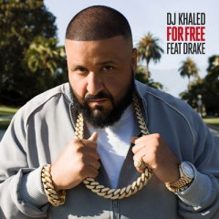For Free - Dj Khaled Feat. Drake