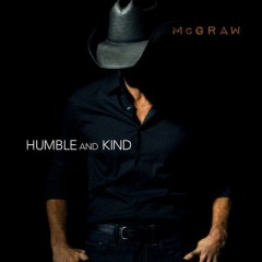 Humble And Kind - Tim Mcgraw