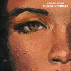 Nothing Is Promised - Mike Will Made-It & Rihanna