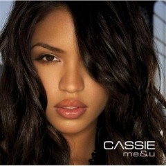 Me & U - Cassie
