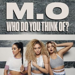Who Do You Think Of - M.O.