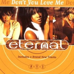Don't You Love Me ? - Eternal