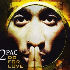 Do 4 Love - 2 PAC