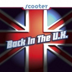 Back In The U.K. - Scooter