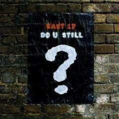 Do U Still? - East 17
