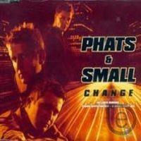 Change - Phats feat. Small & Tony Thompson