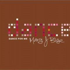 Dance For Me - Mary J. Blige