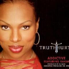 Addictive - Truth Hurts & Rakim