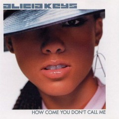 How Come You Don't Call Me (Remix) - Alicia Keys