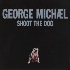 Shoot The Dog - George Michael