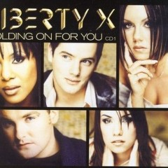Holding On For You - Liberty X