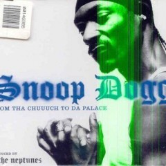 From Tha Chuuuch To Da Palace - Snoop Dogg