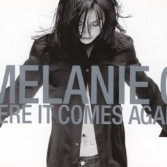 Here It Comes Again - Melanie C