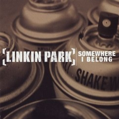 Somewhere I Belong - Linkin Park