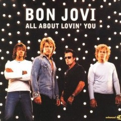 All About Loving You - Bon Jovi