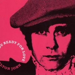 Are You Ready For Love - Elton John