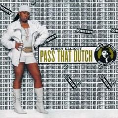 Pass That Dutch - Missy Elliott
